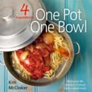 4 Ingredients: One Pot One Bowl : Rediscover the wonders of simple home cooked meals - eBook