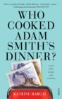 Who Cooked Adam Smith's Dinner? : a story about women and economics - eBook