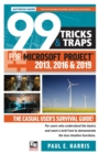 99 Tricks and Traps for Microsoft Project 2013, 2016 and 2019 : The Casual User's Survival Guide - Book