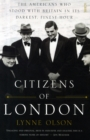 Citizens of London : the Americans who stood with Britain in its darkest, finest hour - Book