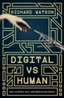 Digital vs Human : how we'll live, love, and think in the future - Book