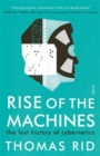 Rise of the Machines : the lost history of cybernetics - Book