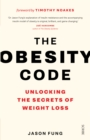 The Obesity Code : unlocking the secrets of weight loss - Book