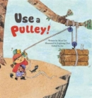Use a Pulley : Simple Machines_Pulley - Book