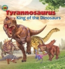 Tyrannosaurus, King of the Dinosaurs - Book