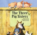 The Three Pig Sisters : Teamwork - Book