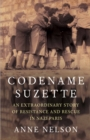 Codename Suzette : An extraordinary story of resistance and rescue in Nazi Paris - Book