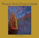 Weaving the Threads of Dominican Spirituality - Book