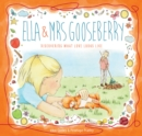 Ella and Mrs Gooseberry : Discovering What Love Looks Like - Book