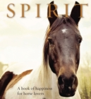 Spirit : A Book of Happiness for Horse Lovers - Book