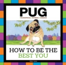 Pug : How to be the Best You - Book