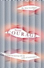 Social Courage : Coping and thriving with the reality of social anxiety - Book