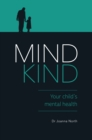 Mind Kind : Your Child's Mental Health - Book