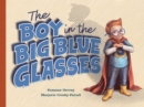 The Boy in the Big Blue Glasses - Book