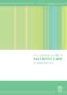 A Practical Guide to Palliative Care in Paediatrics - eBook