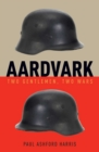 Aardvark: Two Gentlemen, Two Wars - eBook