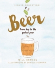 Liquid Education: Beer: From hop to the perfect pour - Book