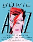 Bowie A to Z : The Life of an Icon: From Aladdin Sane to Ziggy Stardust - Book
