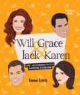 Will & Grace & Jack & Karen : Life - according to TV's awesome foursome - Book