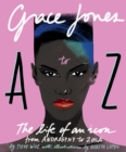 Grace Jones A to Z : The life of an icon - from Androgyny to Zula - Book