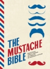 The Mustache Bible : Practical tips & tricks to create 40 distinct styles - Book