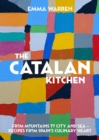 Catalan Kitchen, The : From mountains to city and sea - recipes from Spain's culinary heart - Book