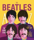 The Beatles A to Z : The iconic band - from Apple Corp to Zebra Crossings - Book