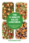 The 5-Minute Salad Lunchbox : 52 happy, healthy salads to make in advance - Book
