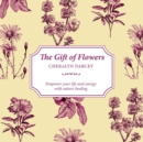 The Gift of Nature : Learn to Understand the Hidden Language of Flowers - Book
