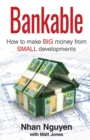 BANKABLE : How to make big money from small developments - eBook