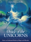 Oracle of the Unicorns : A Realm of Magic, Miracles & Enchantment - Book