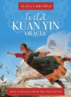 Wild Kuan Oracle - New Edition : Soul Guidance from the Wild Divine - Book