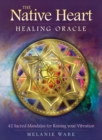 The Native Heart Healing Oracle : 42 Sacred Mandalas for Raising Your Vibration - Book