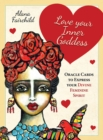 Love Your Inner Goddess : Oracle Cards to Express Your Divine Feminine Spirit - Book