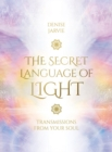 The Secret Language of Light Oracle : Transmissions from Your Soul - Book