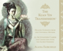 The Kuan Yin Transmission Guidance, Healing and Activation Deck : Healing Guidance from Our Universal Mother - Book