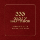 333 Oracle of Heart Wisdom : Readings with Alana Fairchild - Book