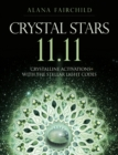 Crystal Stars 11.11 : Crystalline Activations with the Stellar Light Codes - Book