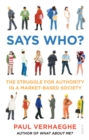 Says Who? : the struggle for authority in a market-based society - eBook
