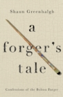 A Forger's Tale : Confessions of the Bolton Forger - eBook