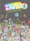 Where's Bowie? : Search for David Bowie in Berlin, Studio 54, Outer Space and more... - Book
