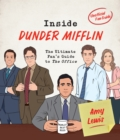 Inside Dunder Mifflin : The Ultimate Fan's Guide to The Office - Book