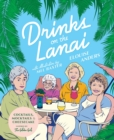 Drinks on the Lanai : Cocktails, mocktails (and cheesecake) inspired by the Golden Girls - Book