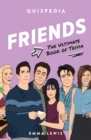 Friends Quizpedia : The ultimate book of trivia - Book