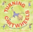 Turning Cartwheels : When trying to fit in leaves you in a spin - Book