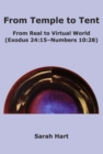 From Temple to Tent : From Real to Virtual World (Exodus 24:15 - Numbers 10:28) - eBook
