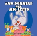 Amo dormire nel mio letto : I Love to Sleep in My Own Bed - Italian Edition - eBook