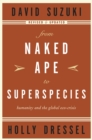From Naked Ape to Superspecies : Humanity and the Global Eco-Crisis - eBook