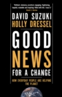 Good News for a Change : How Everyday People are Helping the Planet - eBook