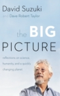 The Big Picture : Reflections on Science, Humanity, and a Quickly Changing Planet - eBook